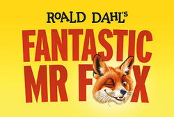 NEW STAGE PRODUCTION OF ROALD DAHL'S FANTASTIC MR FOX IS COMING TO BRADFORD