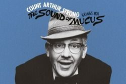 Count Arthur Strong: The Sound of Mucus at King's Hall, Ilkley… again!