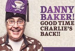 Danny Baker: Good Time Charlie's Back!