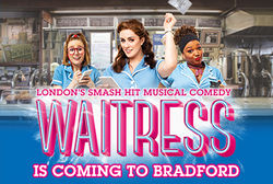 Smash hit Broadway and West End musical Waitress comes to Bradford in Summer 2021
