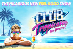 New shows on sale at The Alhambra Theatre - Club Tropicana & Doctor Dolittle