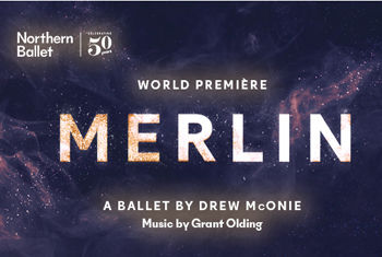 Northern Ballet's World Premiére of Merlin  on sale now in Bradford