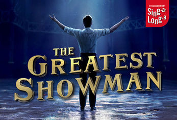 Sing-a-long-a Productions bring their newest show, the smash-hit film musical, The Greatest Showman to Bradford
