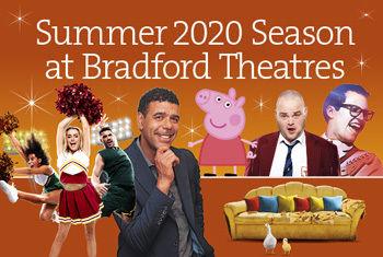 BRADFORD THEATRES ANNOUNCE SUMMER 2020 SEASON